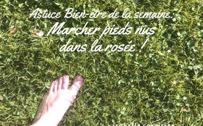 Astuce Bien-être #1 : Marcher pieds nus dans la rosée