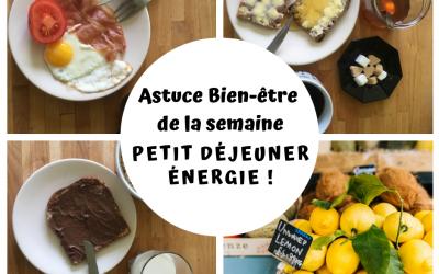 Astuce Bien-être #2 : Petit déjeuner énergie !